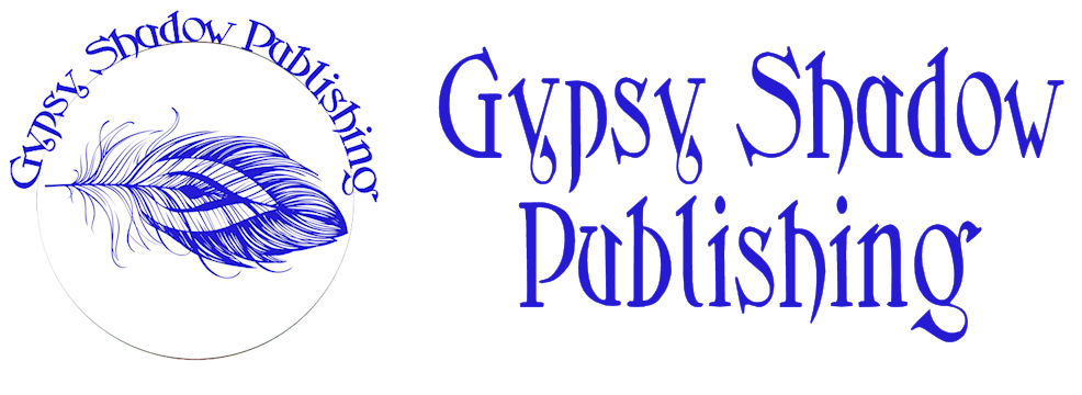 Gypsy Shadow Publishing . . . Quality ebooks for today; Print books forever