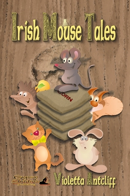 Irish Mouse Tales by Violetta Antcliff
