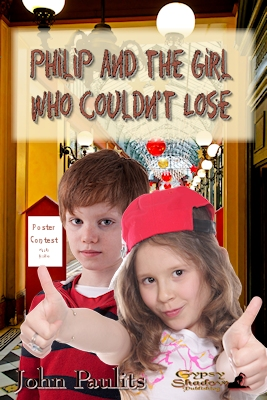 Philip and the Girl Who Couldn't Lose by John Paulits