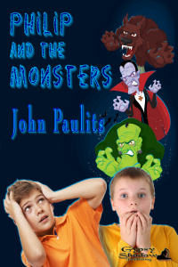 Philip and the Monsters by John Paulits