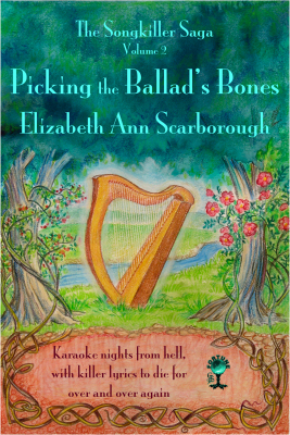 Picking the Ballad's Bones by Elizabeth Ann Scarborough