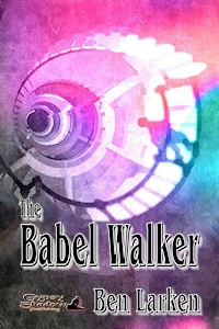 The Babel Walker by Ben Larken
