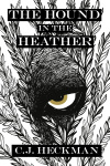 The Hound in the Heather by C.J. Heckman