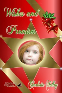 Wishes and Promises by Charlotte Holley